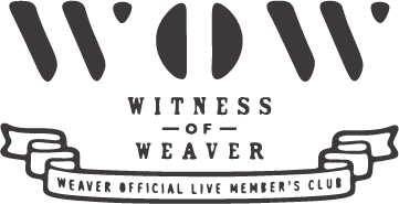"WEAVER OFFICIAL LIVE MEMBER\'S CLUB ""WOW"""