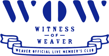 "WEAVER OFFICIAL LIVE MEMBER'S CLUB ""WOW"""